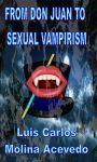 From Don Juan to Sexual Vampirism