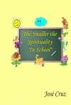 The Smaller the Spirituality In School