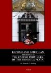 BRITISH AND AMERICAN PRESENCE IN THE UNITED PROVINCES OF THE RIO DE LA PLATA VOLUME 2