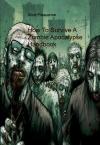 How To Survive A Zombie Apocalypse Handbook