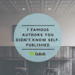 7 famous authors you didn't know self-published