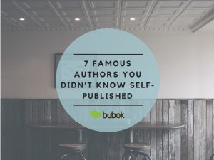7 Famous Authors That Started With Self-Publishing