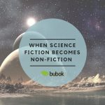 When science fiction becomes non-fiction