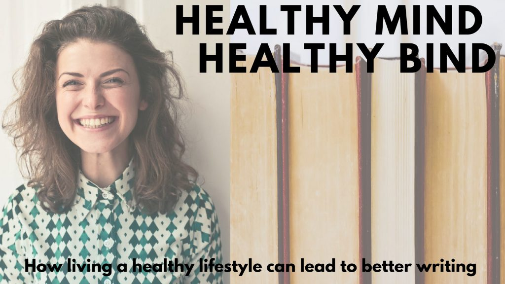 Healthy Mind, Healthy Bind: How Living A Healthy Lifestyle Can Lead to Better Writing
