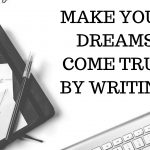 Use Your Words: Write to Make Your Dreams Come True