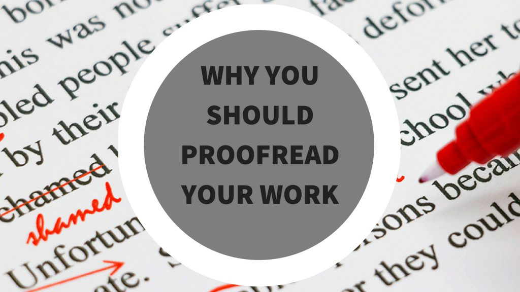 Why You Should Proofread Your Work
