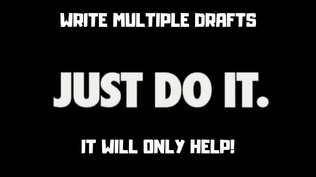 Write Drafts! It Will Better Your Work
