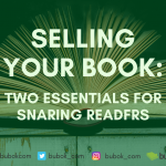 Selling your book: two essentials for snaring readers