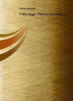 Filthy dogs - Perros inmundos