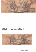 Libro OLD REMEDIES, autor jose Mª Alarte