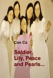 Soldier, Lily, Peace and Pearls