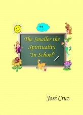Libro The Smaller the Spirituality In School, autor Jose Cruz Cruz