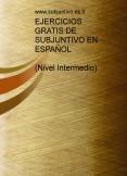 EJERCICIOS  DE SUBJUNTIVO EN ESPAÑOL GRATIS