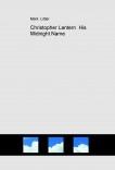 Christopher Lantern  His Midnight Name