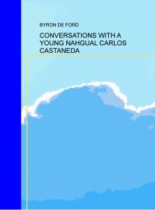 CONVERSATIONS WITH A YOUNG NAHGUAL CARLOS CASTANEDA