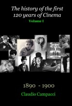 Libro The history of the first 120 years of Cinema - Volume I, autor Claudio Campacci