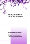 THE PEACE WE WANT = LA PAZ QUE DESEAMOS