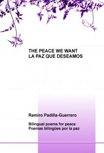 THE PEACE WE WANT = LA PAZ QUE DESEAMOS