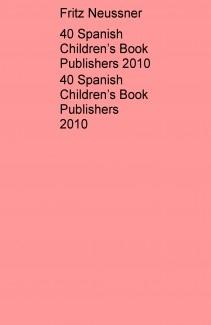 40 Spanish Children's Book Publishers 2010