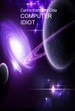 COMPUTER IDIOT