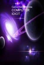 Libro COMPUTER IDIOT, autor Carlos Ken Oda