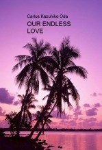 Libro OUR ENDLESS LOVE, autor Carlos Ken Oda