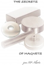 Libro THE SECRETS OF MAGNETS, autor jose Mª Alarte