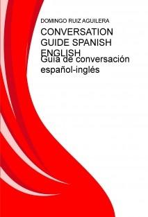 CONVERSATION GUIDE SPANISH ENGLISH