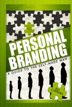Personal Branding: A Guide to The Self-Made Man