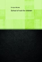 Libro School of rock for children, autor Enrique Morata