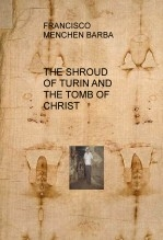 Libro THE SHROUD OF TURIN AND THE TOMB OF CHRIST, autor fmenche