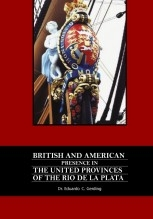 Libro BRITISH AND AMERICAN PRESENCE IN THE UNITED PROVINCES OF THE RIO DE LA PLATA, autor eduardogerding