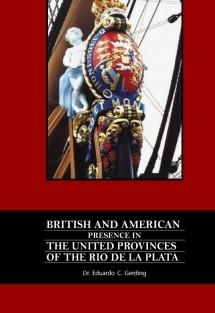 BRITISH AND AMERICAN PRESENCE IN THE UNITED PROVINCES OF THE RIO DE LA PLATA