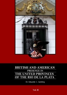 BRITISH AND AMERICAN PRESENCE IN THE UNITED PROVINCES OF THE RIO DE LA PLATA VOLUME 2