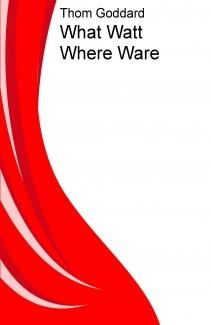 What Watt Where Ware