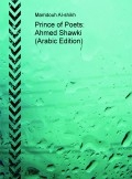 Prince of Poets: Ahmed Shawki (Arabic Edition)