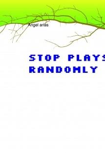 stop Plays randomly