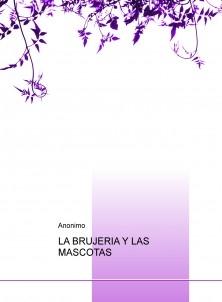 LA BRUJERIA Y LAS MASCOTAS