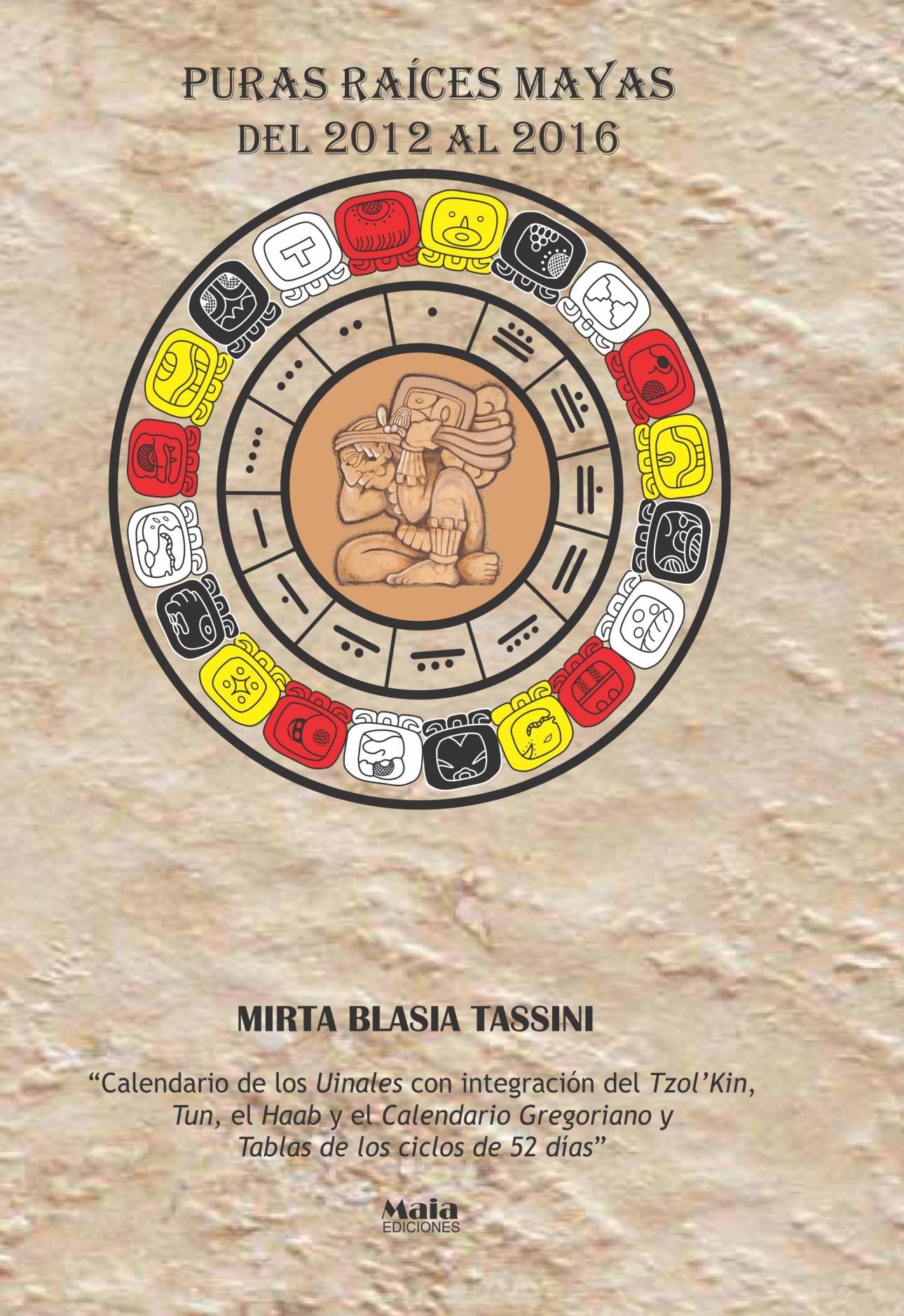 Calendario Solar Maya.Calendario Solar Maya 2012 2016 Puras Raices Mayas