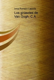 Los girasoles de Van Gogh, C.A.    (NOVELA)