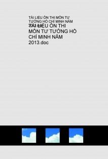 TÀI LIỆU ÔN THI MÔN TƯ TƯỞNG HỒ CHÍ MINH NĂM 2013.doc