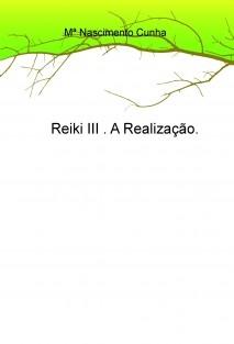 Reiki III . A Realização