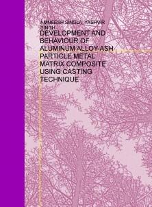 DEVELOPMENT AND BEHAVIOUR OF ALUMINUM ALLOY-ASH PARTICLE METAL MATRIX COMPOSITE USING CASTING TECHNIQUE