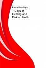 7 Days of Healing and Divine Health