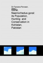 Goral, Naemorhedus goral: its Population, Hunting  and Conservation in Kohistan, Pakistan