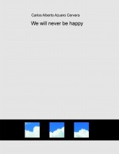 We will never be happy