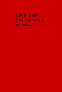 Edgar Allan Poe, todos sus cuentos