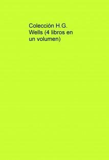 Colecciónb H.G. Wells (4 libros en un volumen)