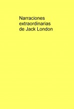 Narraciones extraordinarias de Jack London