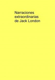 Narraciones extraordinarias de Jack London